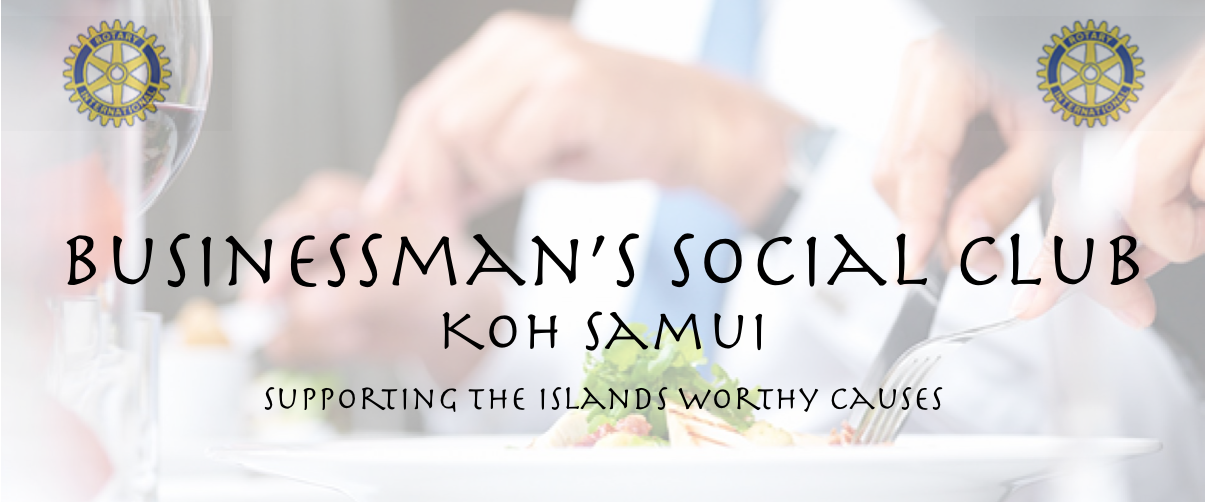 Businessman's Social Club lunch's on Koh Samui –  new fundraising initiative from the Rotary | Samui Times
